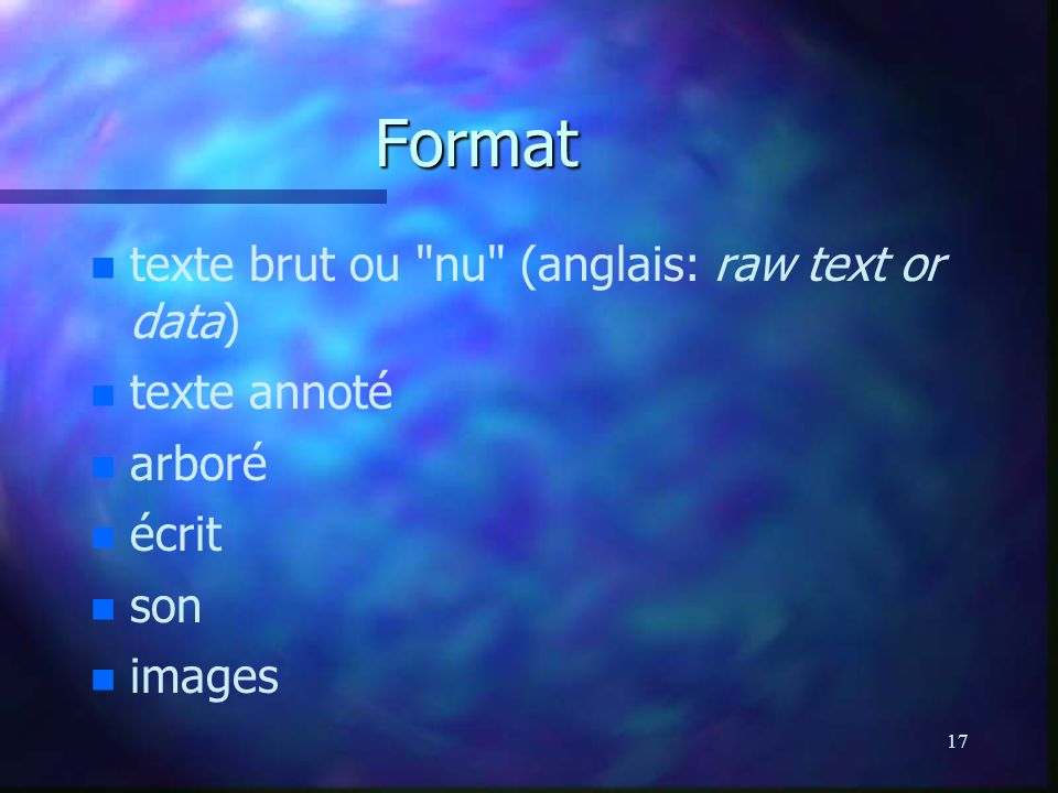 Format texte brut ou nu (anglais: raw text or data) texte annoté