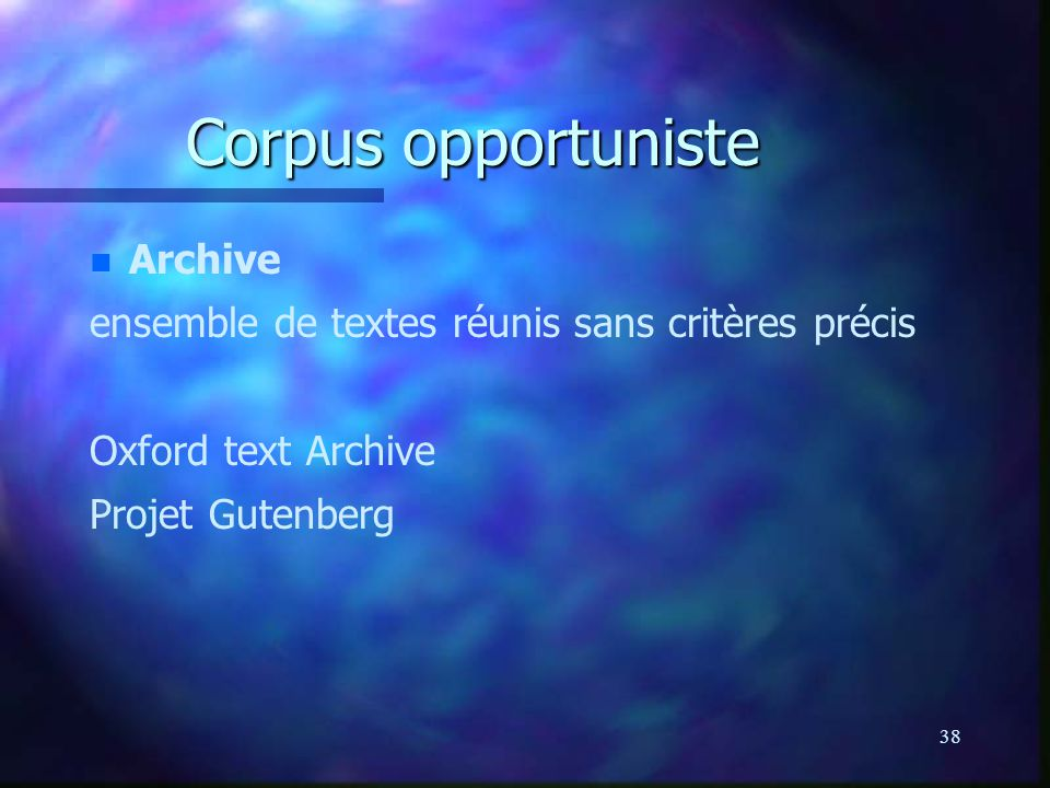 Corpus opportuniste Archive
