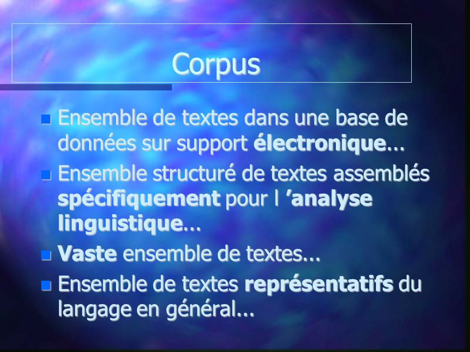 Corpus Ensemble de textes dans une base de données sur support électronique...