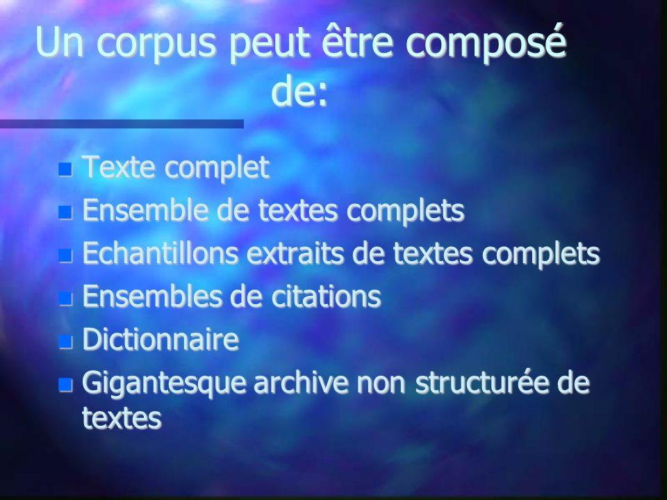 Un corpus peut être composé de: