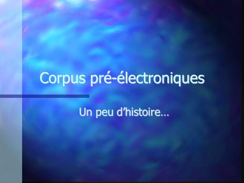Corpus pré-électroniques