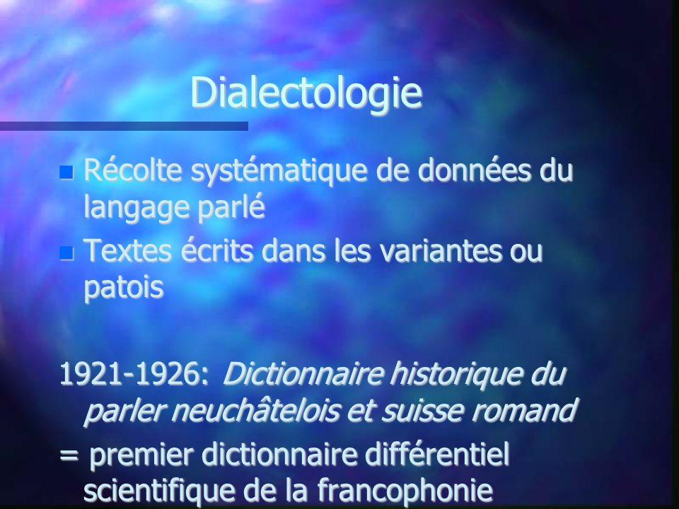 Dialectologie Récolte systématique de données du langage parlé