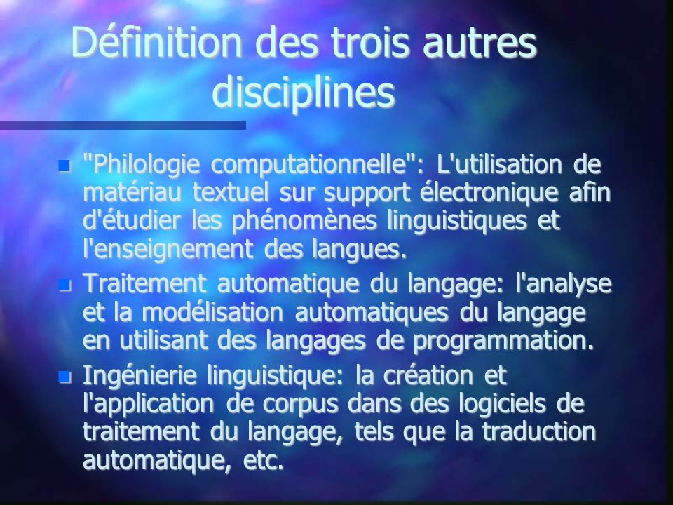Définition des trois autres disciplines