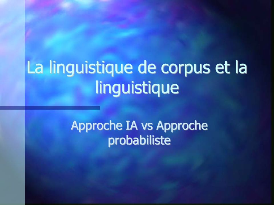 La linguistique de corpus et la linguistique