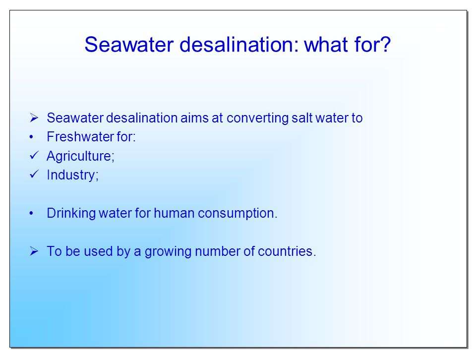 Seawater desalination: what for