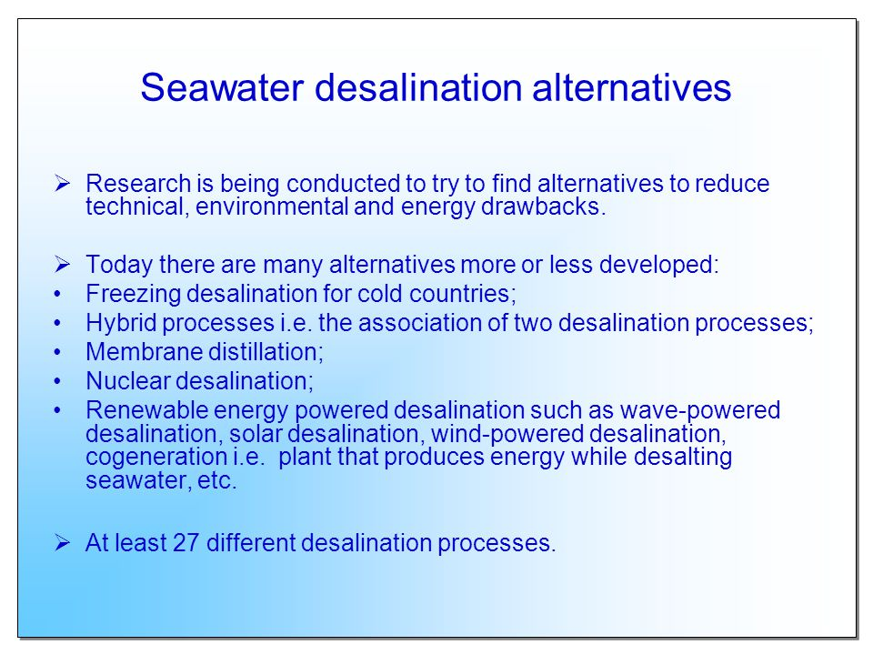 Seawater desalination alternatives