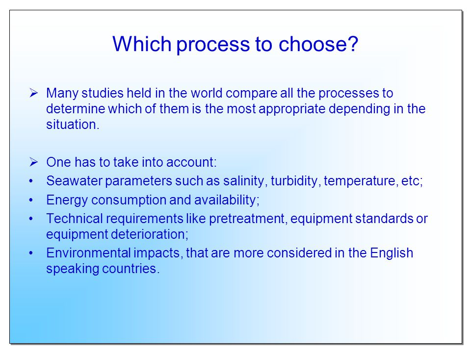 Which process to choose