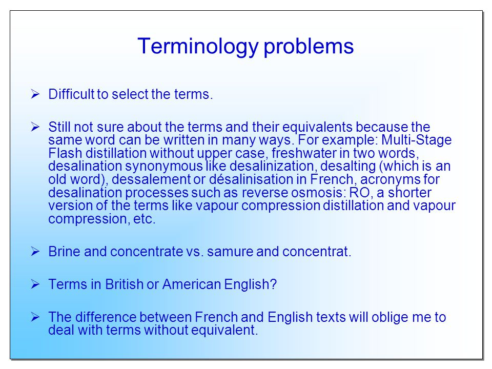 Terminology problems Difficult to select the terms.