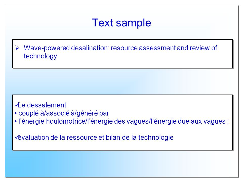 Text sample Wave-powered desalination: resource assessment and review of technology. Le dessalement.