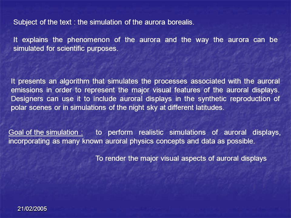 To render the major visual aspects of auroral displays