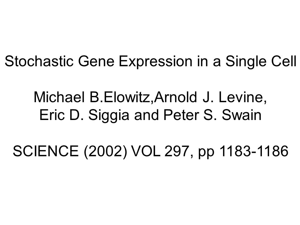 Stochastic Gene Expression in a Single Cell