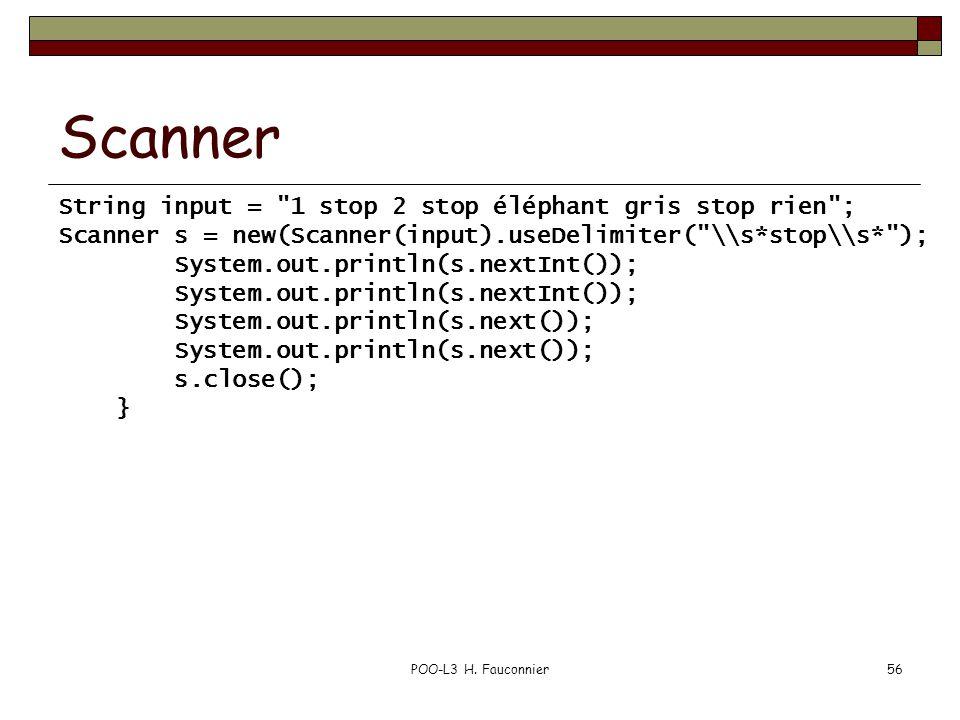 Scanner String input = 1 stop 2 stop éléphant gris stop rien ;