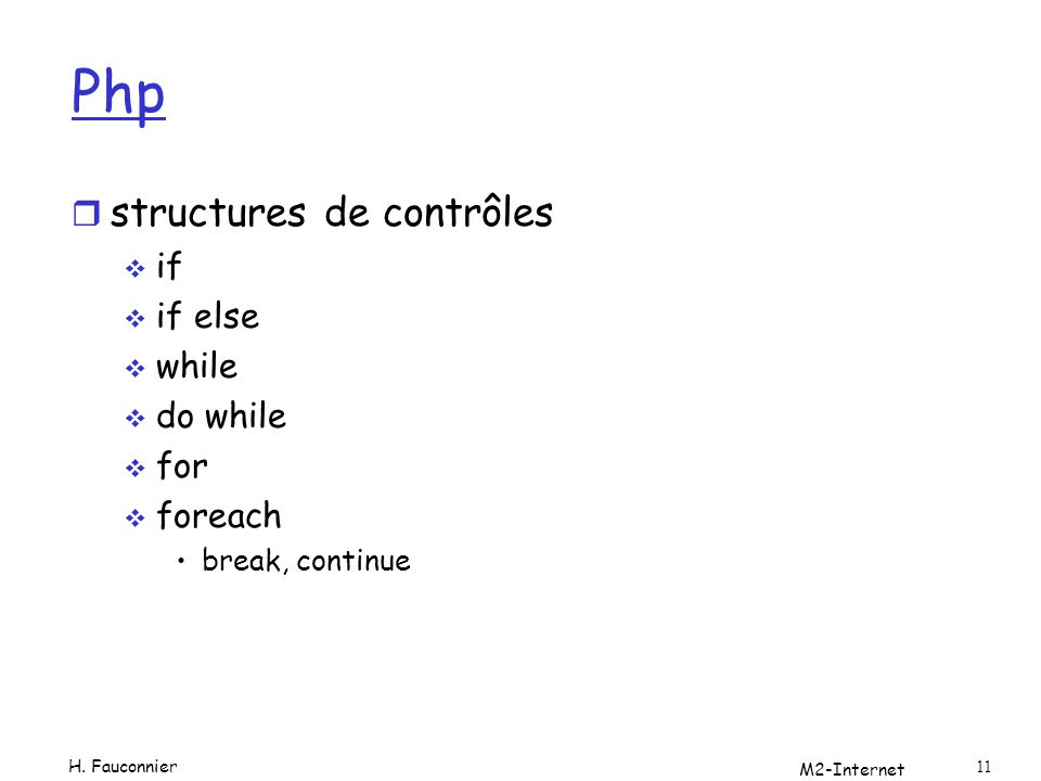 Php structures de contrôles if if else while do while for foreach