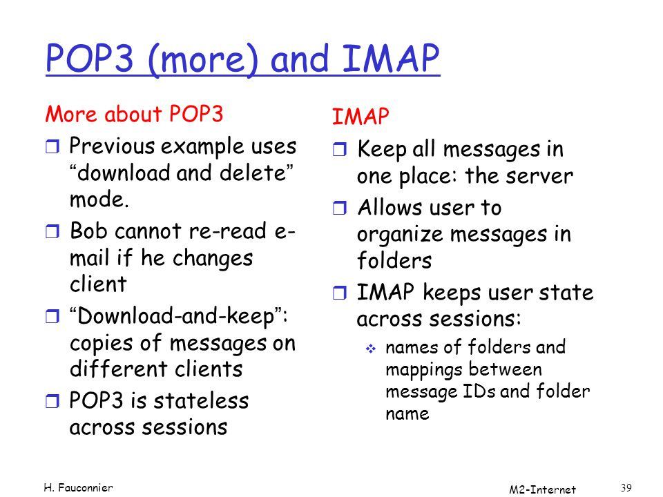 POP3 (more) and IMAP More about POP3 IMAP
