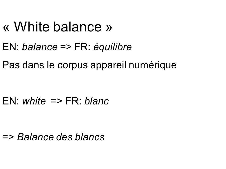 « White balance » EN: balance => FR: équilibre