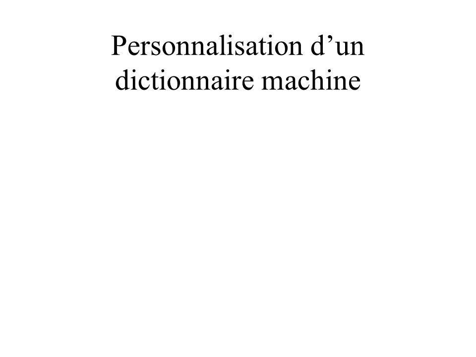 Personnalisation d'un dictionnaire machine