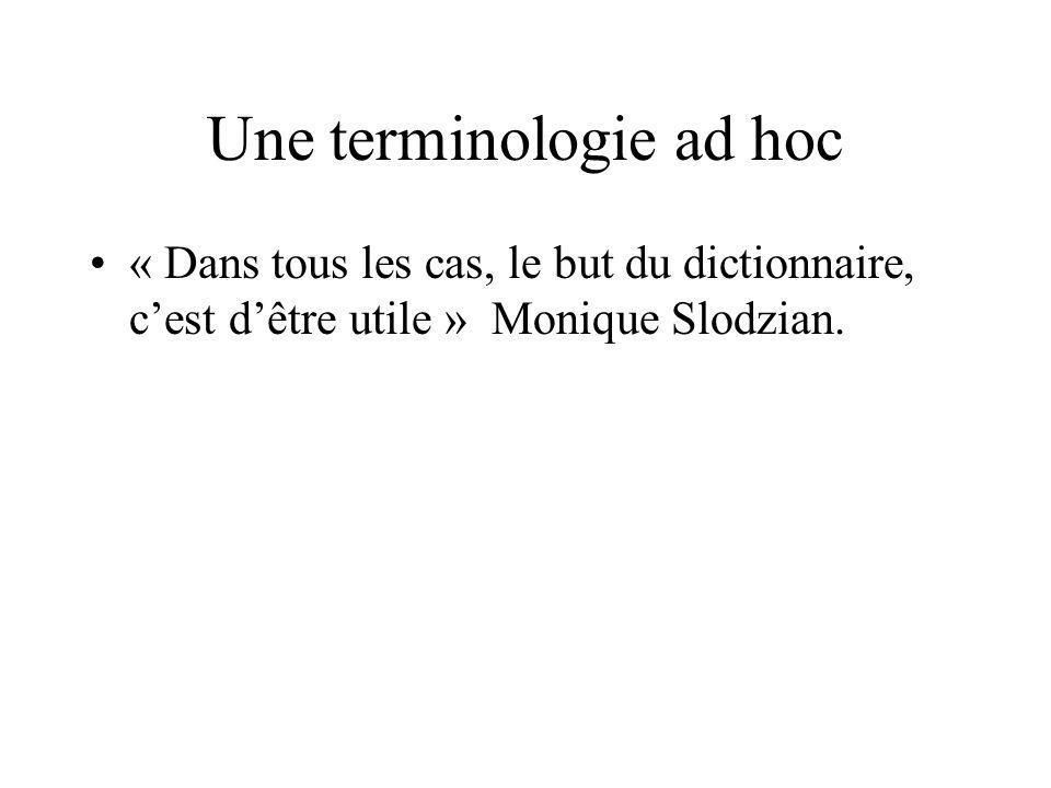 Une terminologie ad hoc