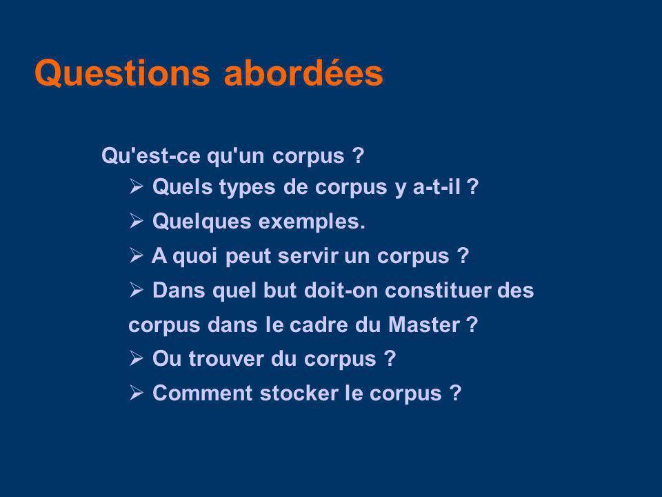 Questions abordées Qu est-ce qu un corpus