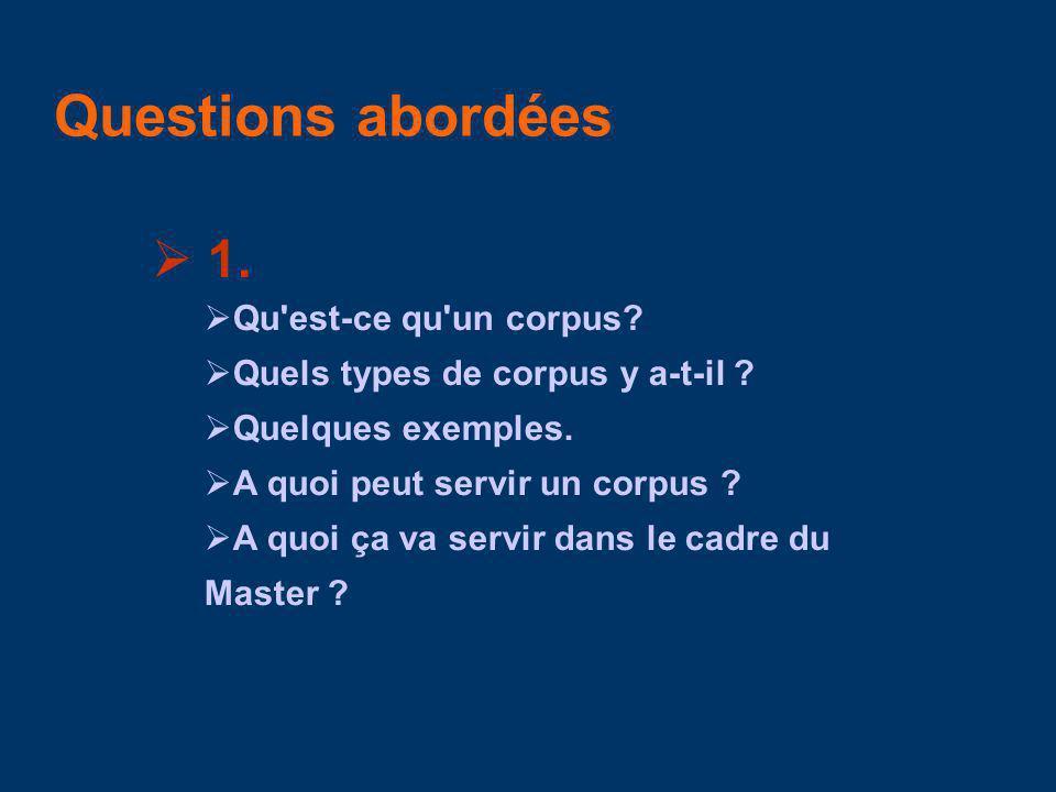Questions abordées 1. Qu est-ce qu un corpus