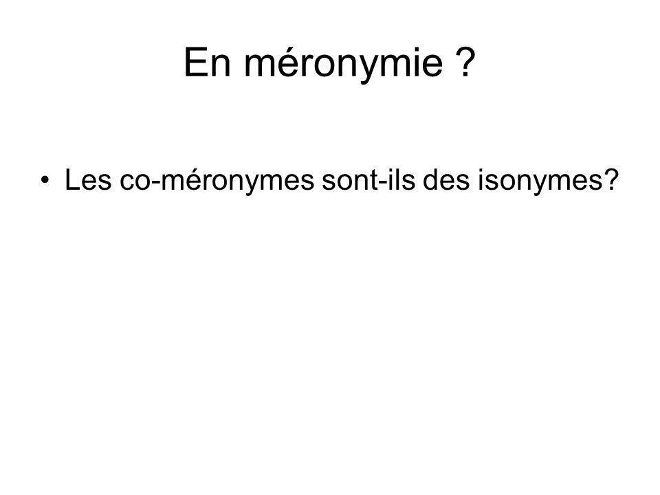 En méronymie Les co-méronymes sont-ils des isonymes
