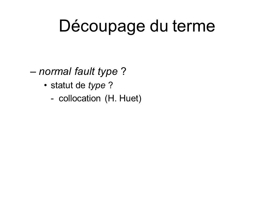Découpage du terme normal fault type statut de type