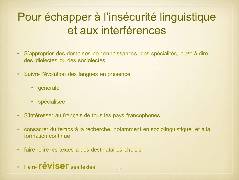 Pour échapper à l'insécurité linguistique et aux interférences