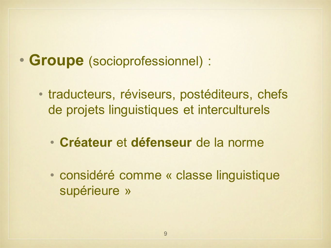 Groupe (socioprofessionnel) :