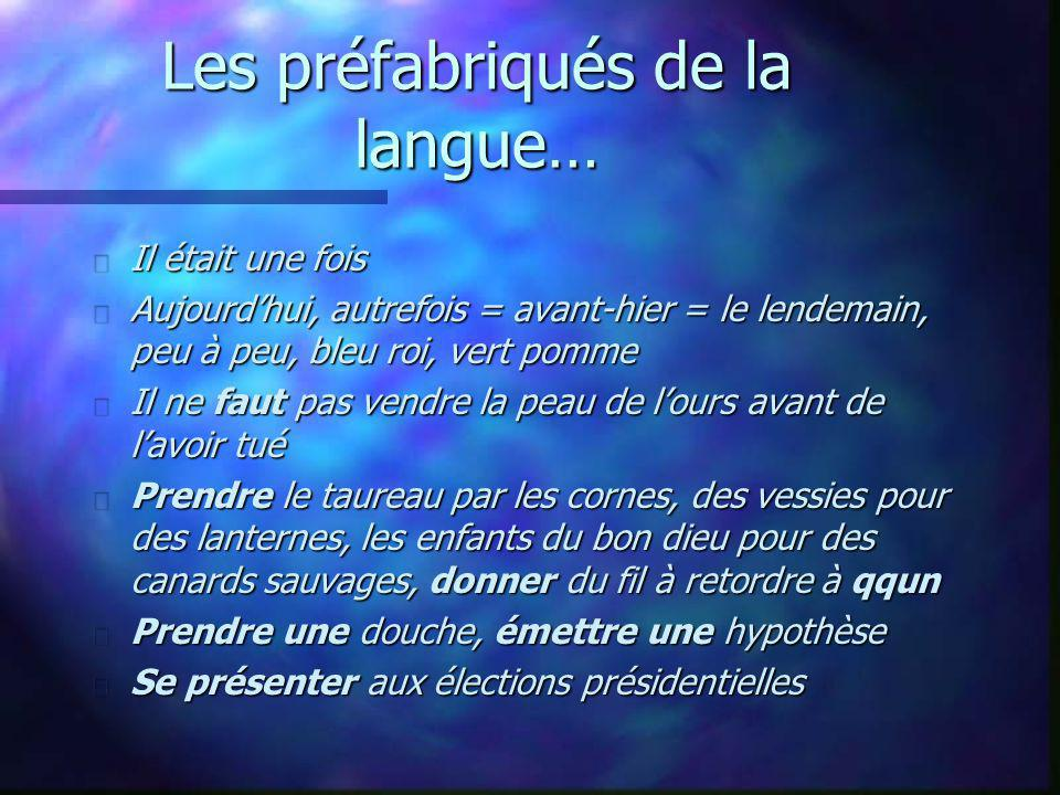Les préfabriqués de la langue…