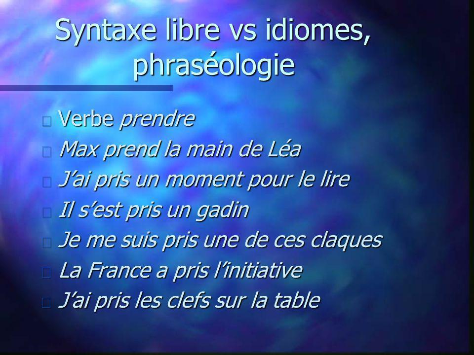 Syntaxe libre vs idiomes, phraséologie