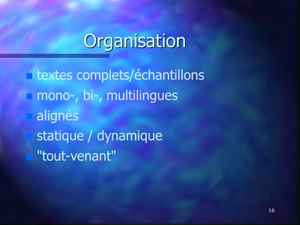 Organisation textes complets/échantillons mono-, bi-, multilingues