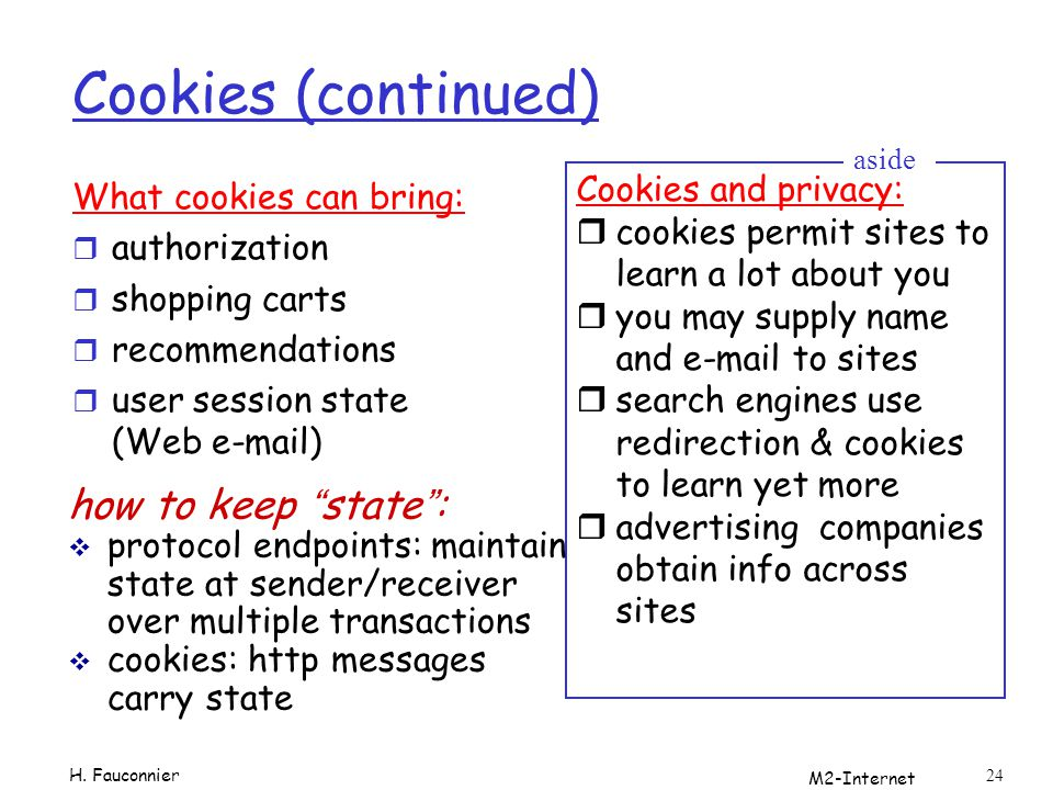 Cookies (continued) how to keep state : Cookies and privacy: