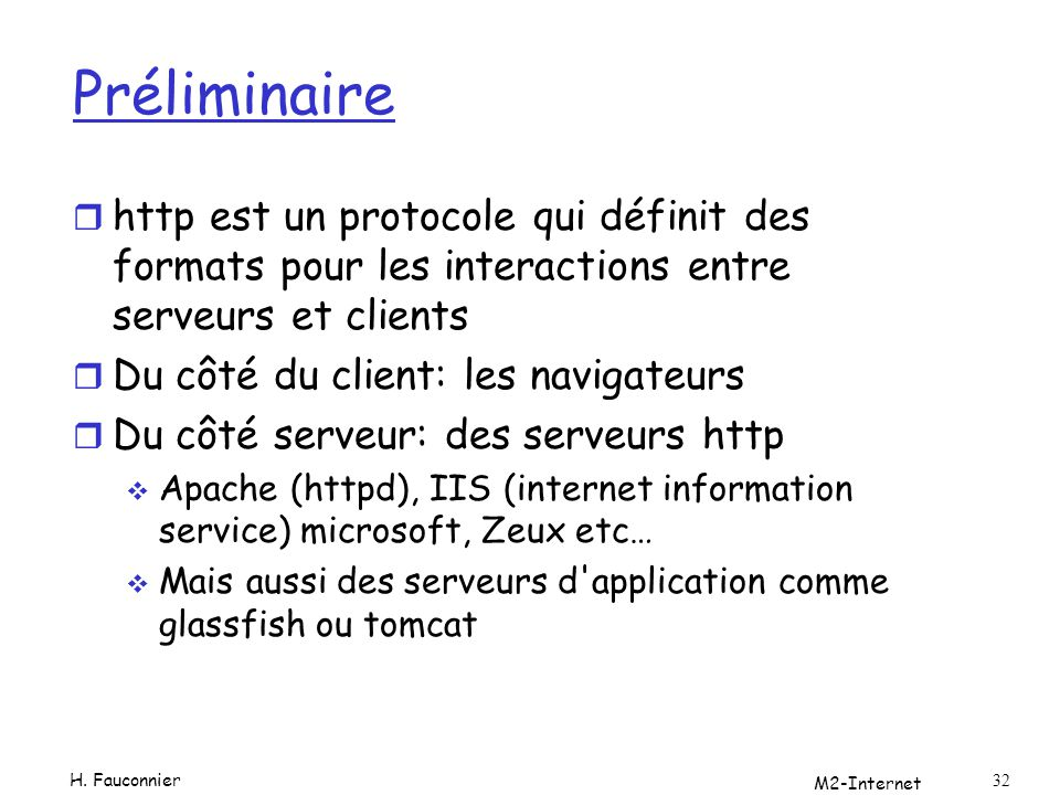Préliminaire http est un protocole qui définit des formats pour les interactions entre serveurs et clients.