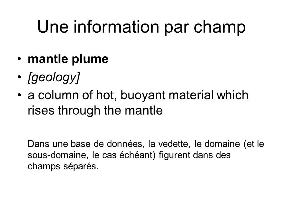 Une information par champ