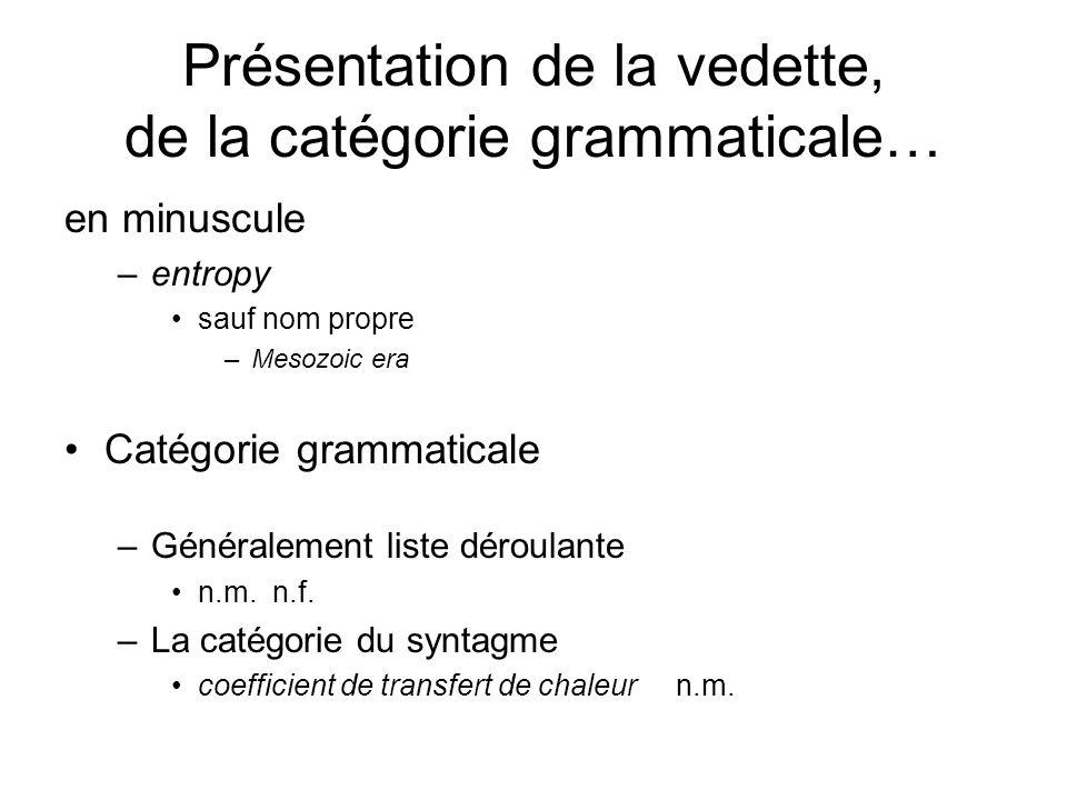 Présentation de la vedette, de la catégorie grammaticale…