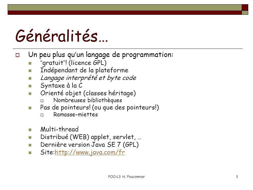 Généralités… Un peu plus qu'un langage de programmation: