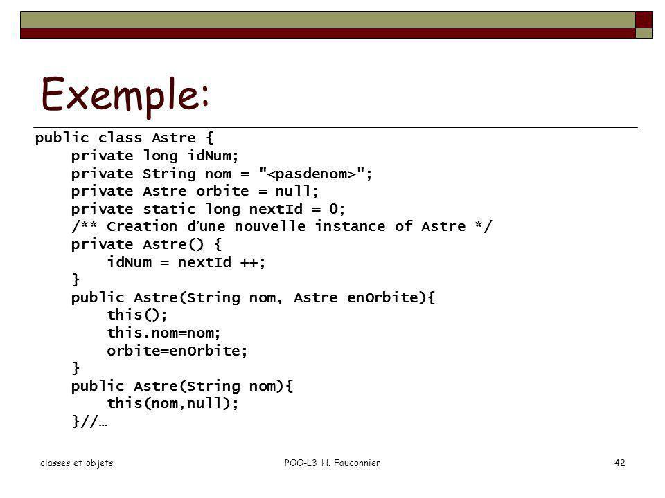 Exemple: public class Astre { private long idNum;