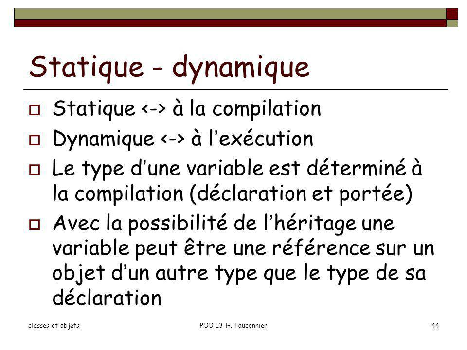 Statique - dynamique Statique <-> à la compilation