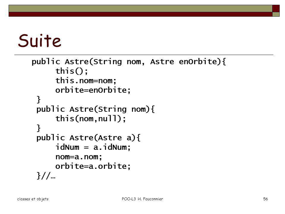 Suite public Astre(String nom, Astre enOrbite){ this(); this.nom=nom;