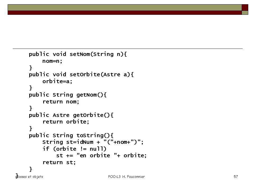 public void setNom(String n){ nom=n; } public void setOrbite(Astre a){
