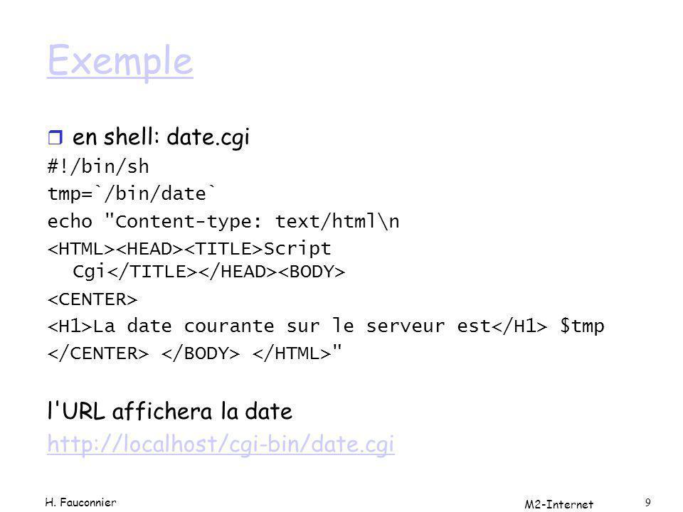 Exemple en shell: date.cgi l URL affichera la date