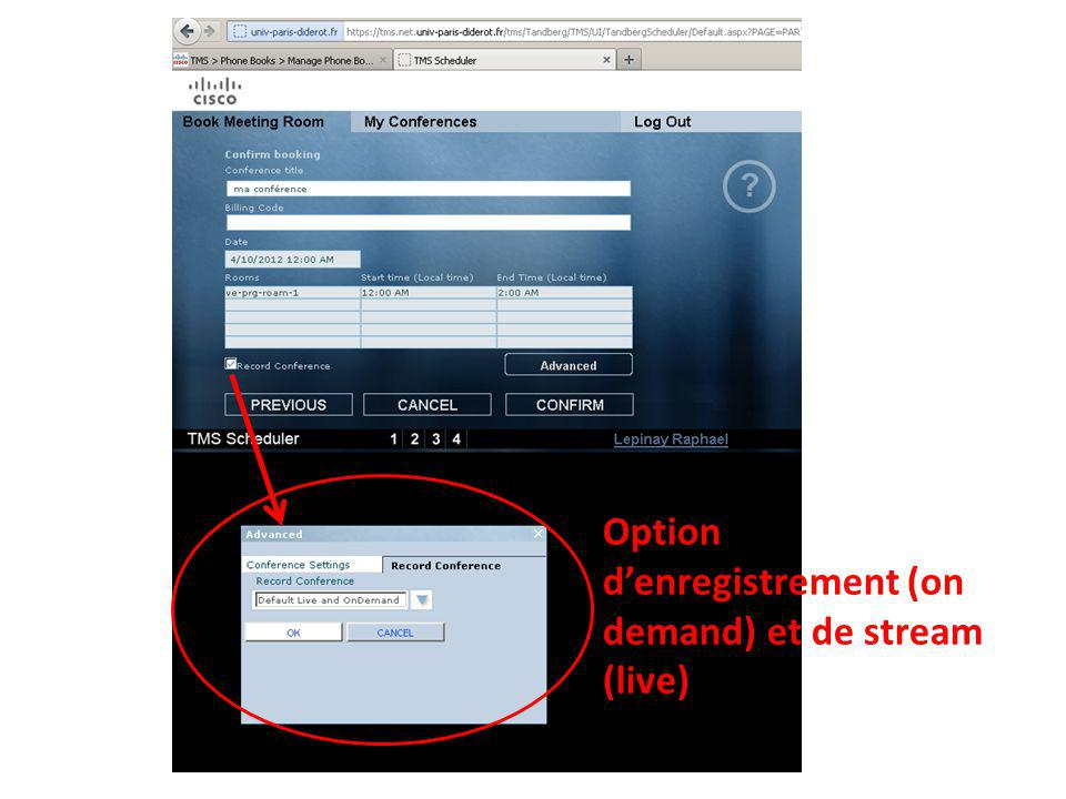 Option d'enregistrement (on demand) et de stream (live)