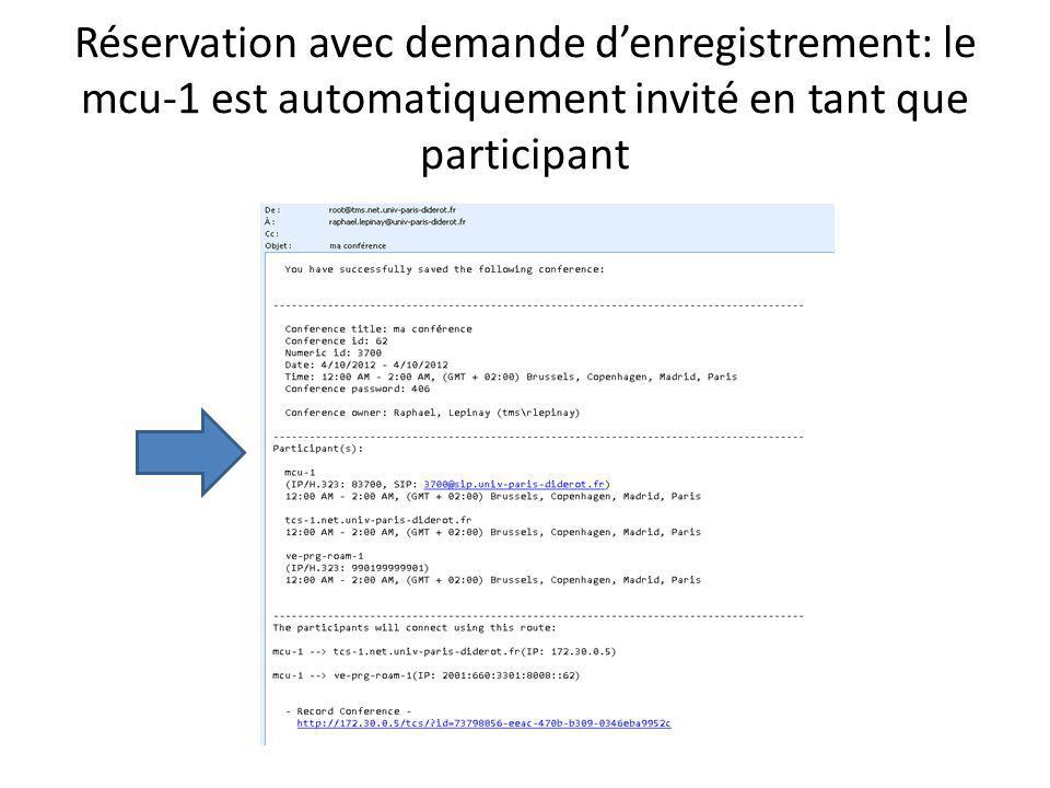 Réservation avec demande d'enregistrement: le mcu-1 est automatiquement invité en tant que participant