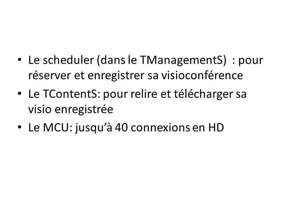 Le scheduler (dans le TManagementS) : pour réserver et enregistrer sa visioconférence