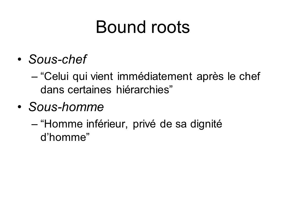 Bound roots Sous-chef Sous-homme