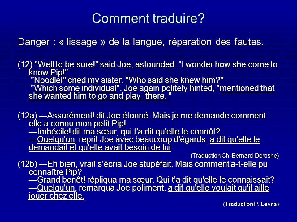 Comment traduire Danger : « lissage » de la langue, réparation des fautes.