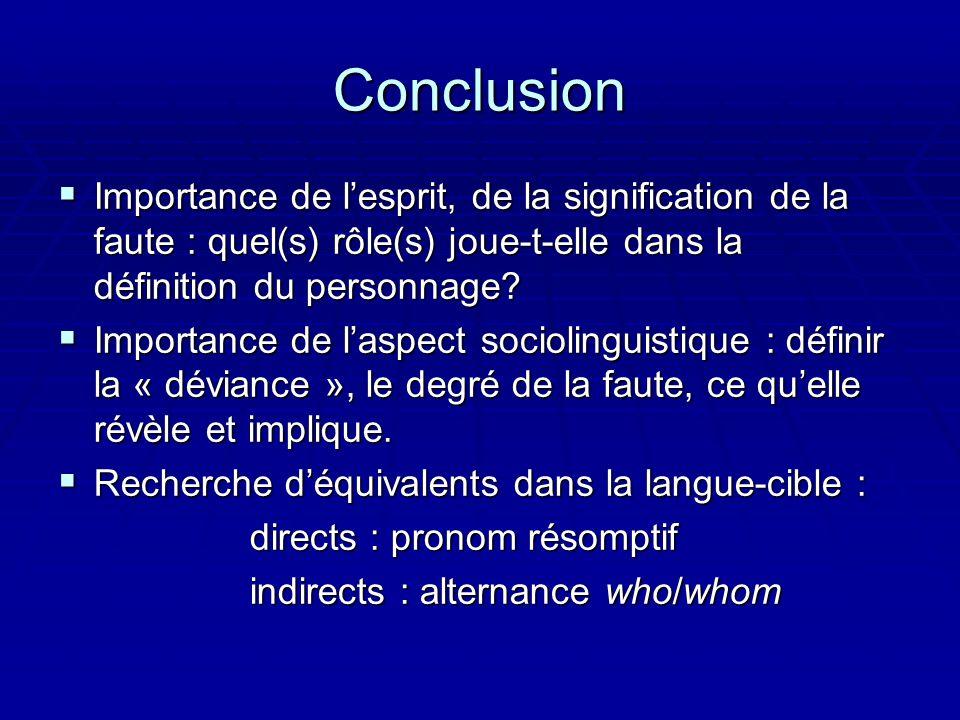 Conclusion Importance de l'esprit, de la signification de la faute : quel(s) rôle(s) joue-t-elle dans la définition du personnage