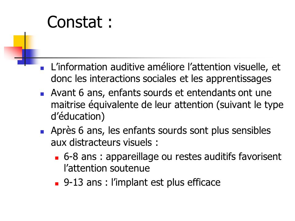 Constat : L'information auditive améliore l'attention visuelle, et donc les interactions sociales et les apprentissages.