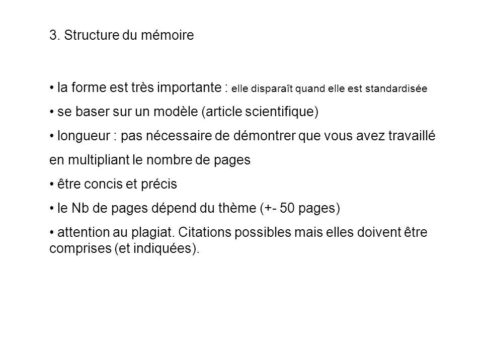 3. Structure du mémoire la forme est très importante : elle disparaît quand elle est standardisée. se baser sur un modèle (article scientifique)
