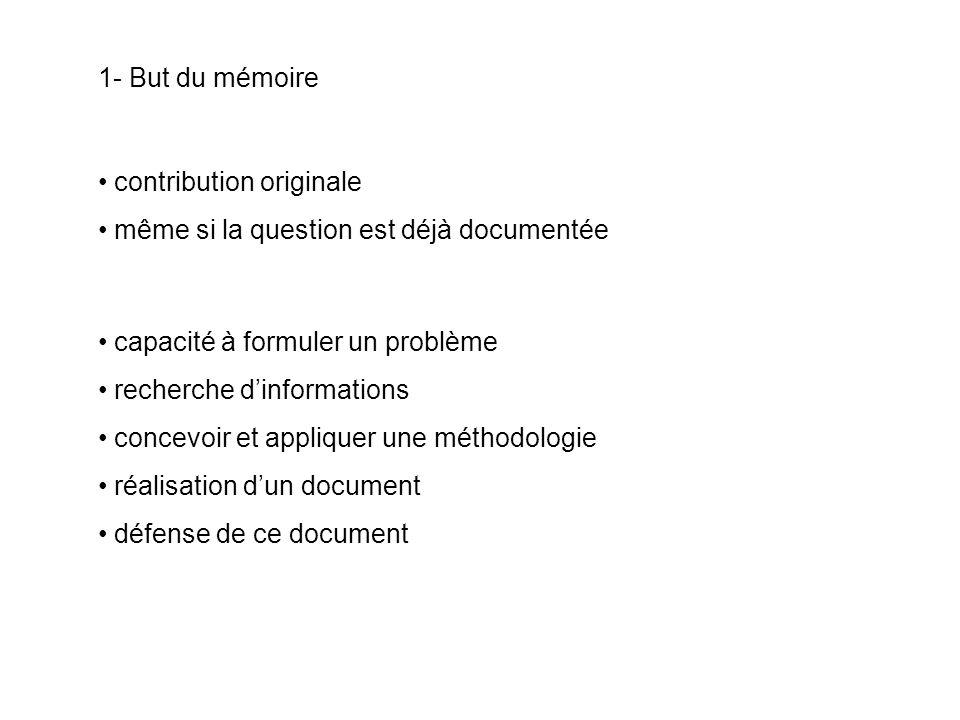 1- But du mémoire contribution originale. même si la question est déjà documentée. capacité à formuler un problème.