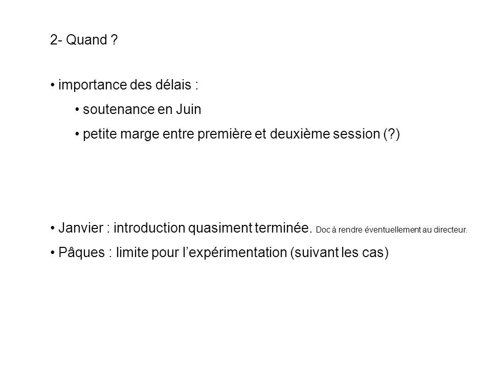 2- Quand importance des délais : soutenance en Juin. petite marge entre première et deuxième session ( )